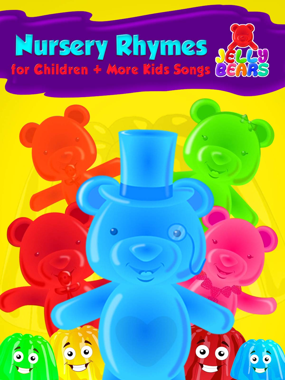 Nursery Rhymes for Children + More Kids Song - Jelly Bears