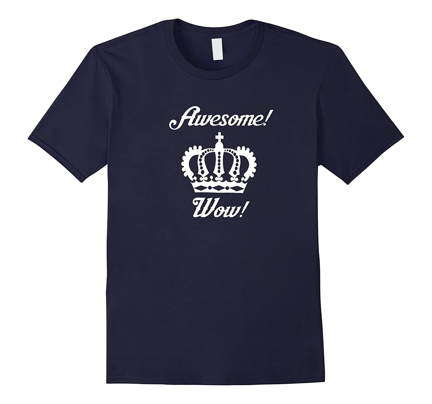 Awesome, wow t-shirt (with crown)-Art