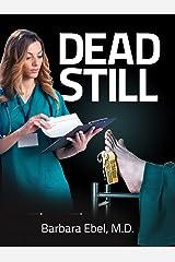 Dead Still: A Medical Thriller (Dr. Annabel Tilson Novels Book 1) Kindle Edition
