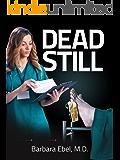 Dead Still: A Medical Thriller (Dr. Annabel Tilson Novels Book 1) (English Edition)