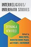 Interreligious/Interfaith Studies: Defining a New