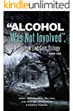 """Alcohol Was Not Involved"": A Shallow End Gals Trilogy (New Orleans Series, Shallow End Gals Trilogy Book 1)"