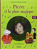 Pierre et la pluie magique : Pour faire aimer la musique de Ravel (1CD audio)