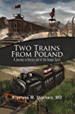Two Trains from Poland: A Journey in History and of the Human Spirit