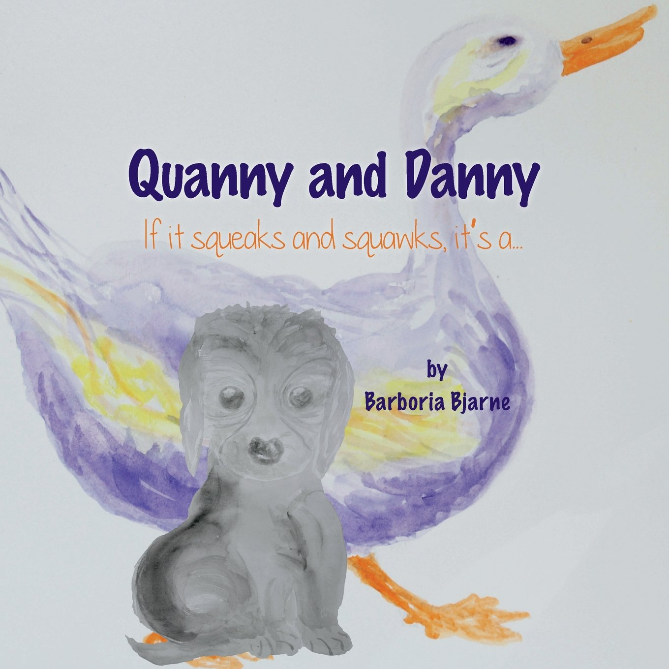 Download Quanny and Danny: If it squeaks and squawks, it's a... PDF