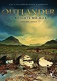 Outlander. O Resgate no Mar - Livro 3. Parte 2
