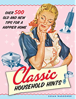 The good wife guide 19 rules for keeping a happy husband ebook classic household hints over 500 old and new tips for a happier home fandeluxe PDF