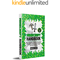 MINECRAFT HANDBOOK: What You Need to Know to Become A Better Minecrafter, Unofficial Guides to Secrets and Definitive…