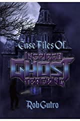 Case Files of Inspired Ghost Tracking (Case Files of IGT Book 1) Kindle Edition