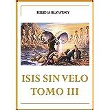 ISIS SIN VELO TOMO III (Spanish Edition)