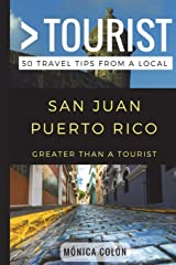 Greater Than a Tourist- San Juan Puerto Rico: 50 Travel Tips from a Local Paperback