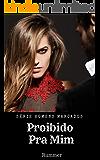 PROIBIDO PRA MIM (HOMENS MARCADOS Livro 2)