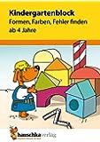 Kindergartenblock - Formen, Farben, Fehler finden ab 4 Jahre (Übungsmaterial für Kindergarten und Vorschule)