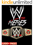 WWE: Huge Book of Hilarious WWE Memes - Over 2000 Total Pages! Brock Lesnar, John Cena, Undertaker, Vince McMahon, Seth Rollins and More! (English Edition)
