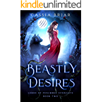 Beastly Desires: A Mafia Shifter Reverse Harem Romance (Lords of Penumbra Syndicate Book 2)