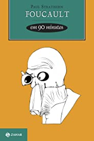 Foucault em 90 minutos (Filósofos em 90 Minutos)