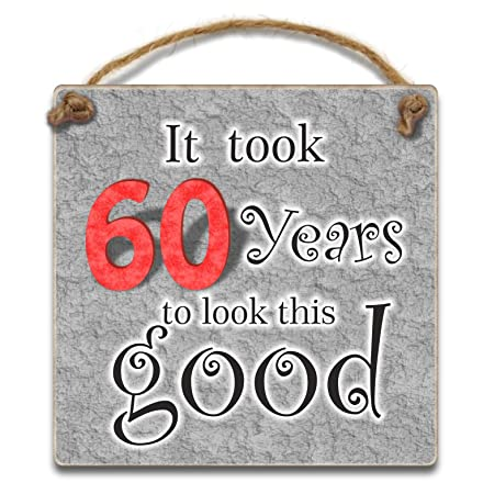 Hmhome It Took 60 Years To Look This Good 10cm Hanging Plaque
