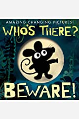 Who's There? Beware!: Amazing Changing Pictures! Hardcover