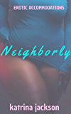 Neighborly (Erotic Accommodations Book 2)