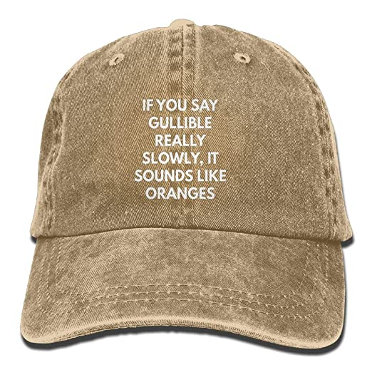 257689c635abf Amazon.com  NI ER NI If You Say Gullible Really Slowly It Sounds Like  Oranges Adjustable Washed Cap Cowboy Baseball Hat Natural  Clothing