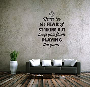 Never Let The Fear Of Striking Out Keep You From Playing The Game. Vinyl  Wall