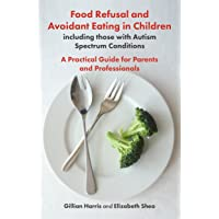 Food Refusal and Avoidant Eating in Children, including