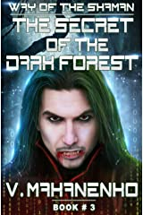 The Secret of the Dark Forest (The Way of the Shaman: Book #3) LitRPG series Kindle Edition