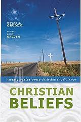 Christian Beliefs: Twenty Basics Every Christian Should Know Paperback