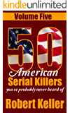 50 American Serial Killers You've Probably Never Heard Of Volume 5