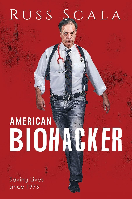 American Biohacker: Russ Scala: 9781981250226: Amazon com: Books