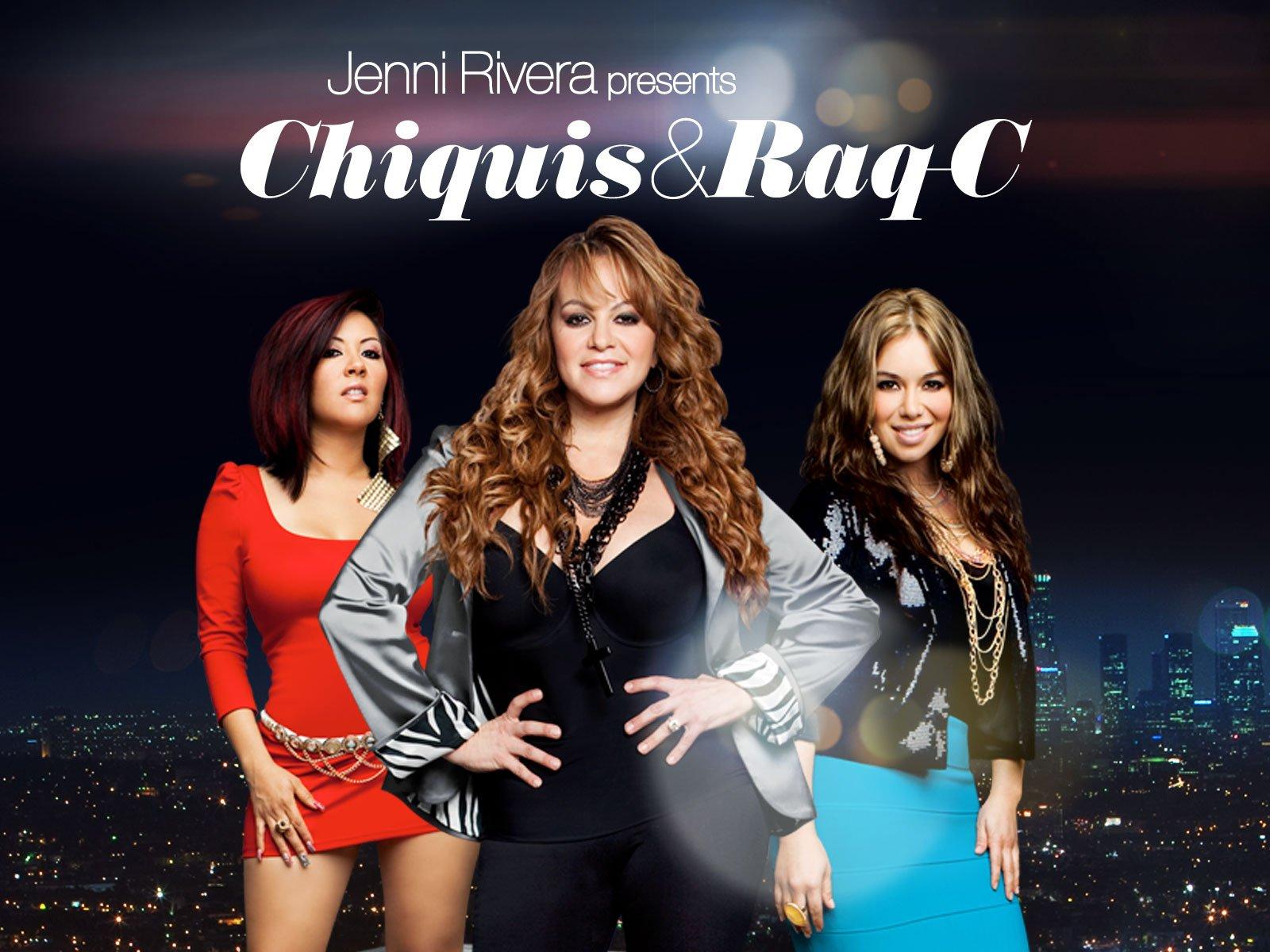 Amazon Watch Jenni Rivera Presents Chiquis Raq C Season 1
