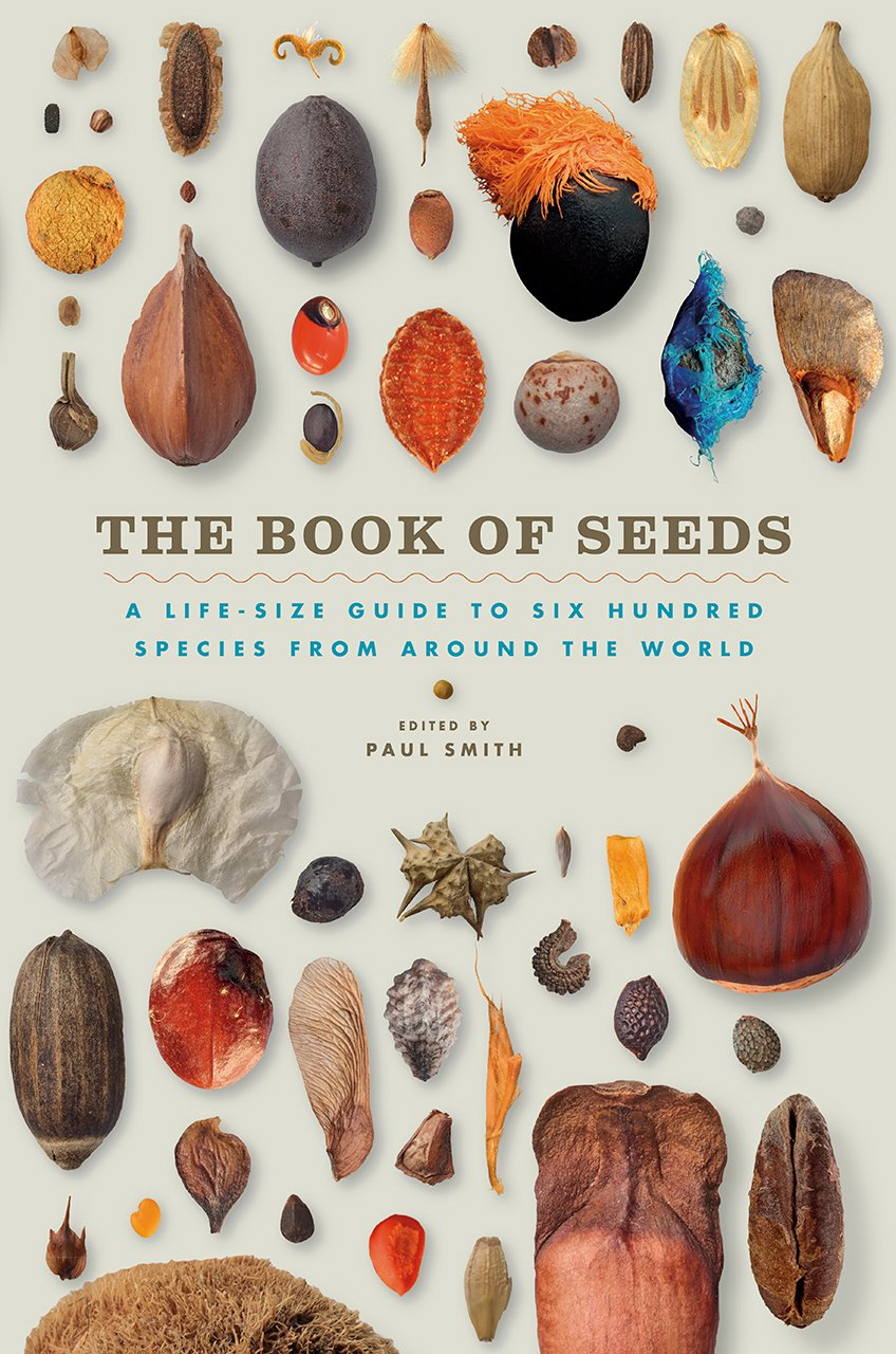 The Book of Seeds: A Life-Size Guide to Six Hundred Species from around the World by University of Chicago Press