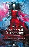 The Mortal Instruments, renaissance - tome 3 : La reine de l'air et des ombres, partie 1 (3)