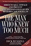 The Man Who Knew Too Much: Hired to Kill Oswald and Prevent the Assassination of JFK