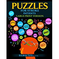 Puzzles for Stroke Patients: Rebuild Language, Math & Logic Skills to Heal and Live...