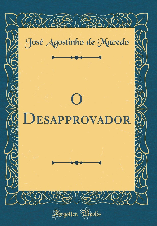 O Desapprovador (Classic Reprint) (Portuguese Edition) PDF