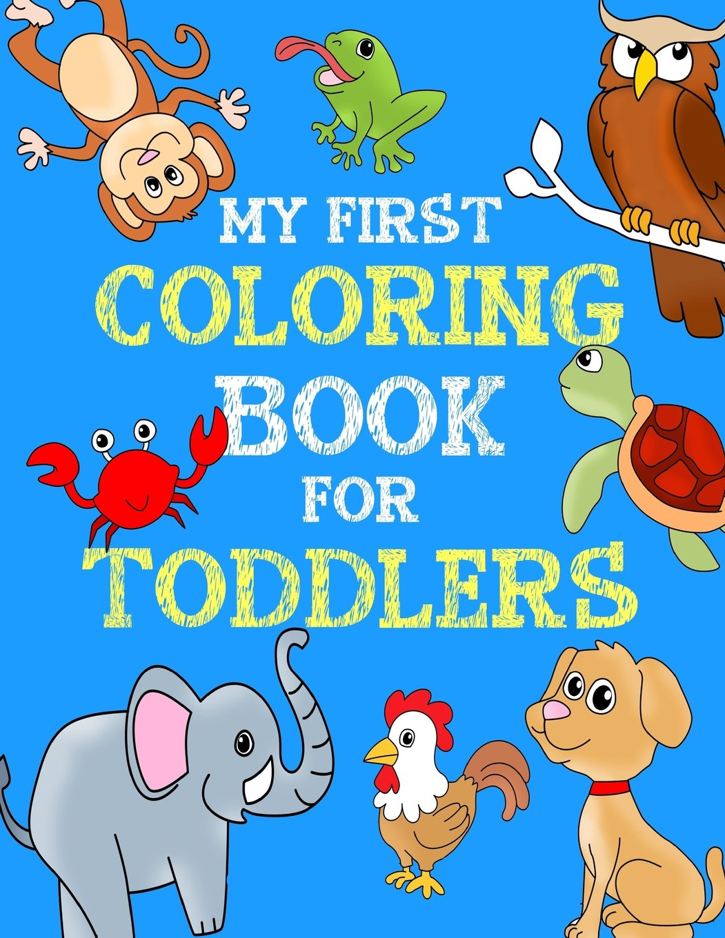 My first coloring book for toddlers educational easy animal coloring books for kids activity books for kids 2 4 volume 1 paperback april 4 2017