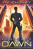 Renegade Dawn: An Intergalactic Space Opera Adventure
