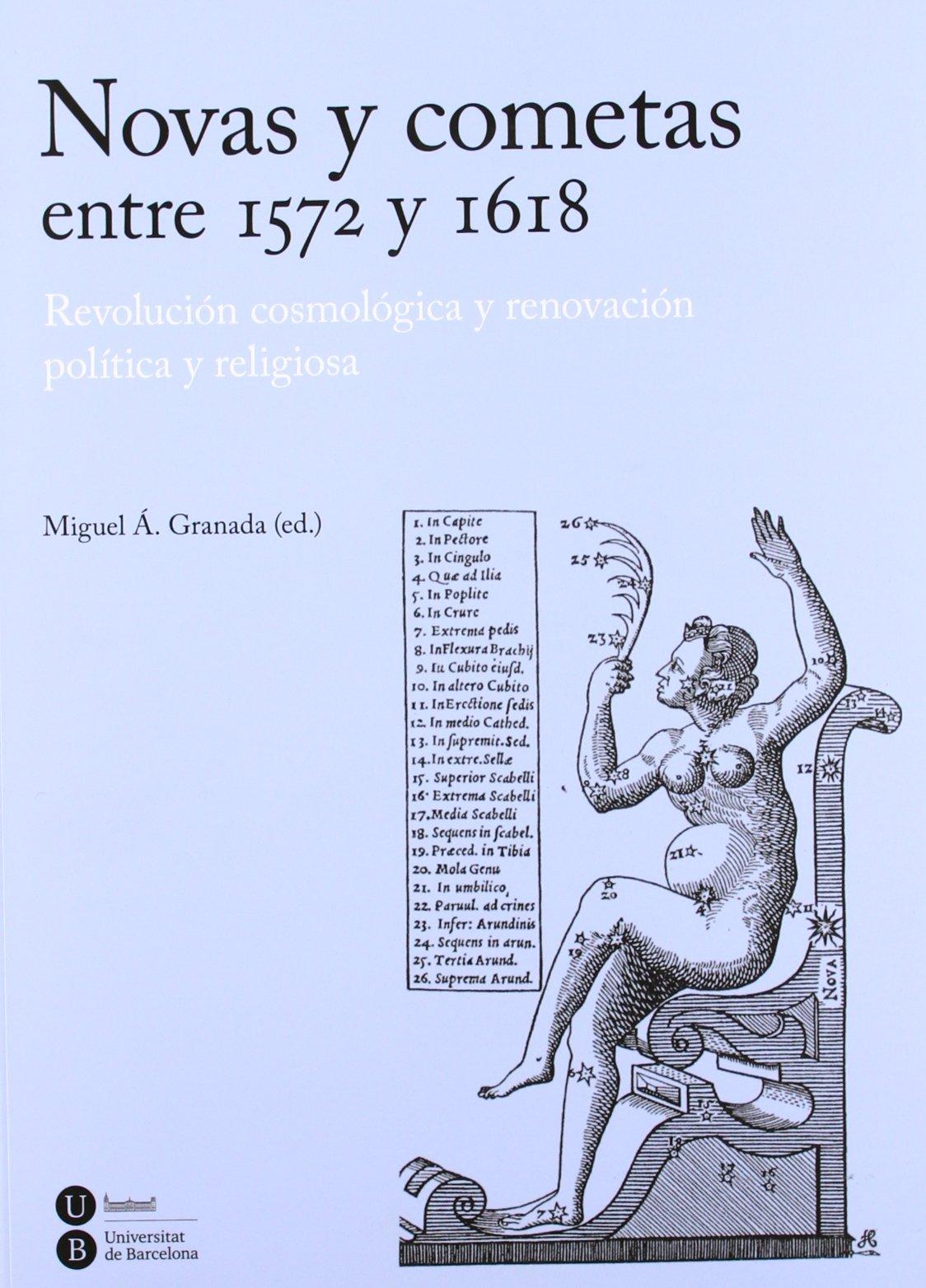 Novas y cometas entre 1572 y 1618 : revolución cosmológica y renovación política y religiosa (BIBLIOTECA UNIVERSITÀRIA)