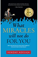 What Miracles Will Not Do For You