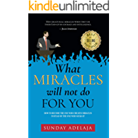 What Miracles Will Not Do For You (English Edition)
