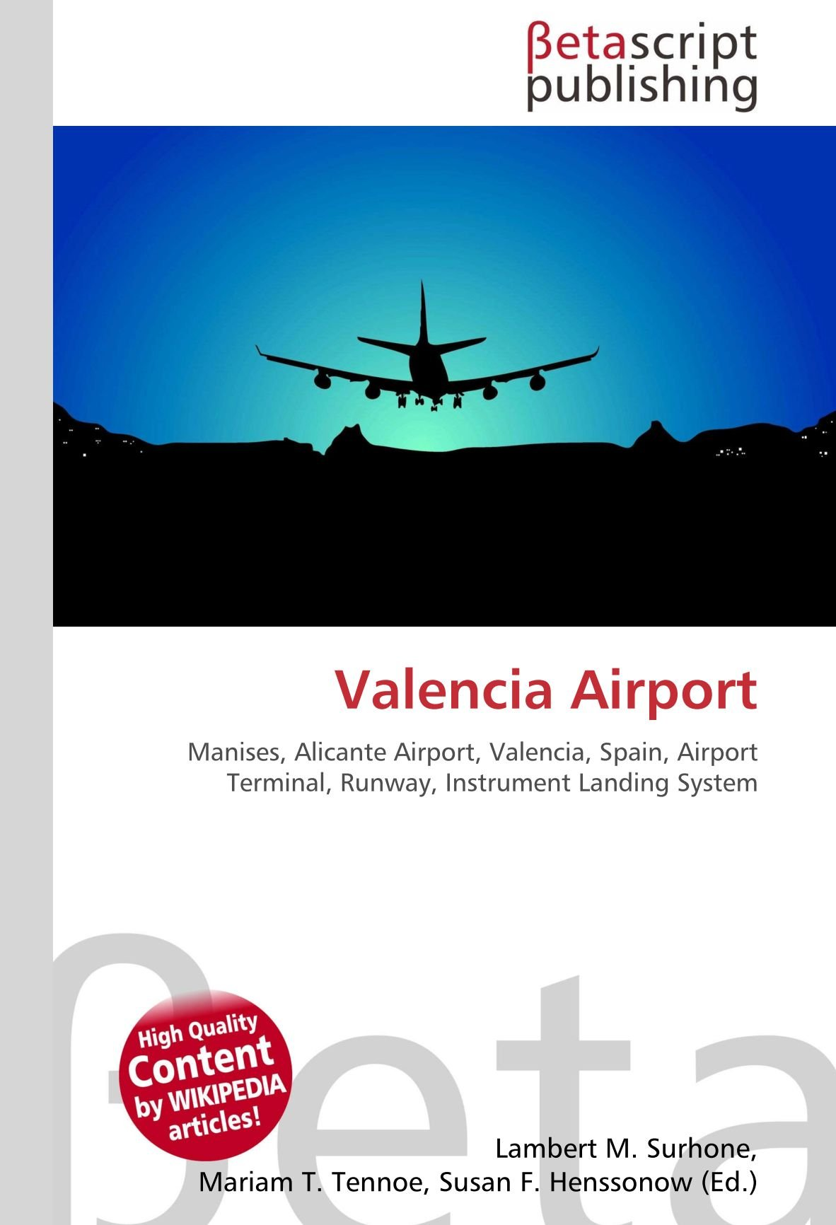 Valencia Airport: Manises, Alicante Airport, Valencia, Spain, Airport Terminal, Runway, Instrument Landing System: Amazon.es: Lambert M Surhone, ...