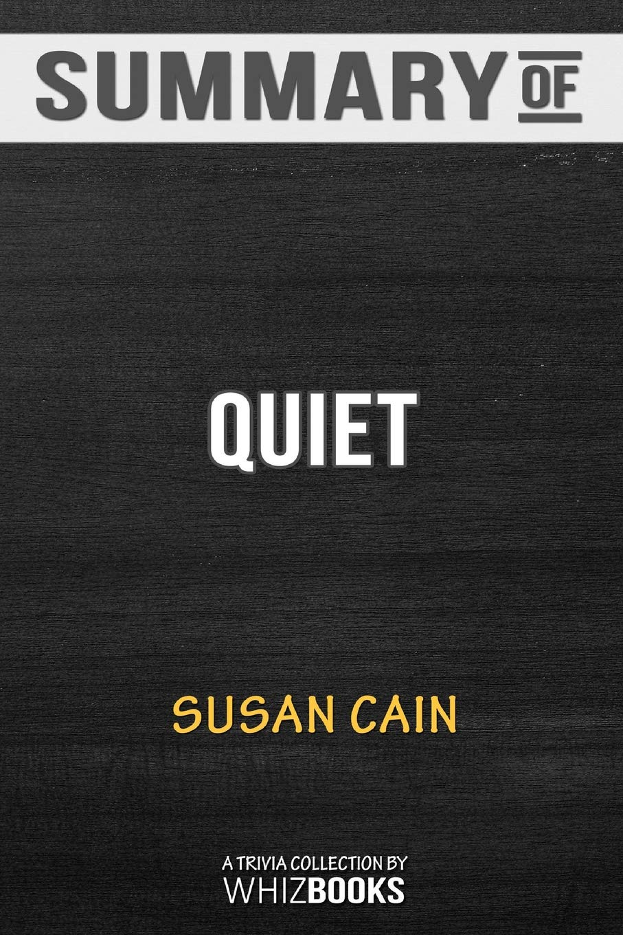 Summary of Quiet: The Power of Introverts in a World That