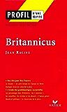 Profil - Racine (Jean) : Britannicus : Analyse littéraire de l'oeuvre (Profil d'une Oeuvre)