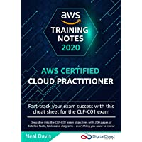 AWS Certified Cloud Practitioner Training Notes 2019: Fast-track your exam success with the ultimate cheat sheet for the…