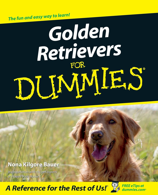 Golden Retrievers For Dummies: Nona Kilgore Bauer