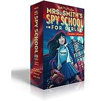 Mrs. Smith's Spy School for Girls Complete Collection: Mrs. Smith's Spy School for Girls; Power Play; Double Cross