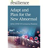 Adapt and Plan for the New Abnormal of the COVID-19 Coronavirus Pandemic: Adapt and Plan for the New Abnormal of the COVID-19