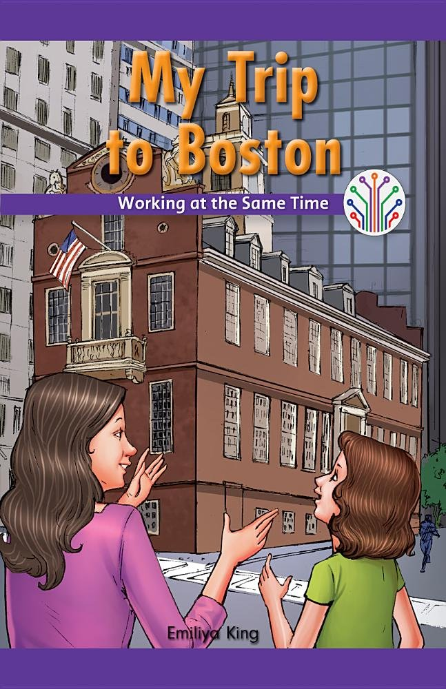 Read Online My Trip to Boston: Working at the Same Time (Computer Science for the Real World) PDF