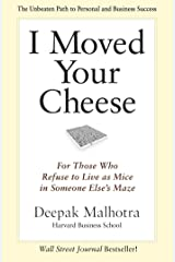 I Moved Your Cheese: For Those Who Refuse to Live as Mice in Someone Else's Maze Kindle Edition
